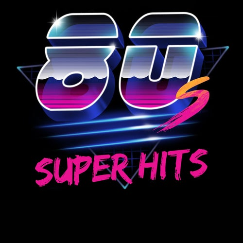 80's Super Hits - Best Selection 80's Hits