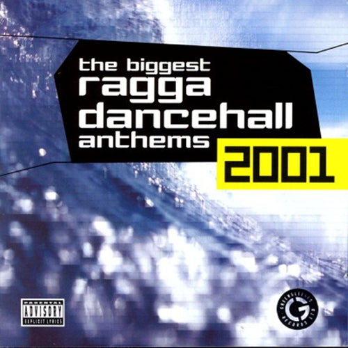 The Biggest Ragga Dancehall Anthems 2001