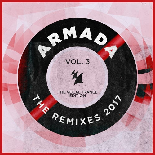 Armada - The Remixes 2017, Vol. 3 (The Vocal Trance Edition)