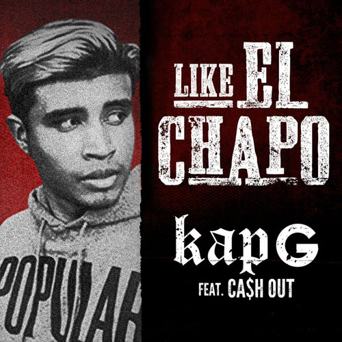 Like El Chapo (feat. Ca$h Out)