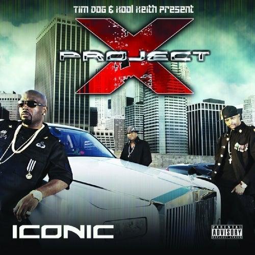 Tim Dog & Kool Keith Present Project X: Iconic