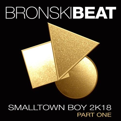 Smalltown Boy 2k18, Pt. 1 (Remixes)