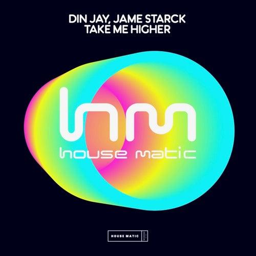 Din Jay, Jame Starck - Take Me Higher