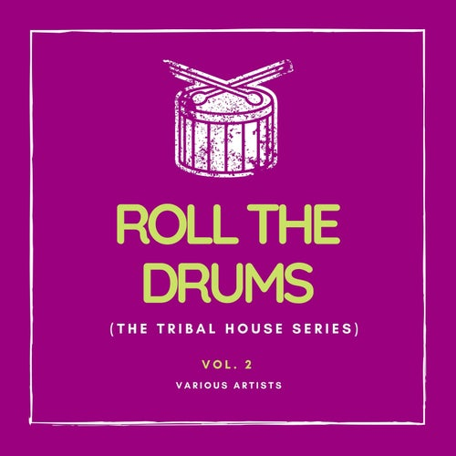 Roll the Drums (The Tribal House Series), Vol. 2