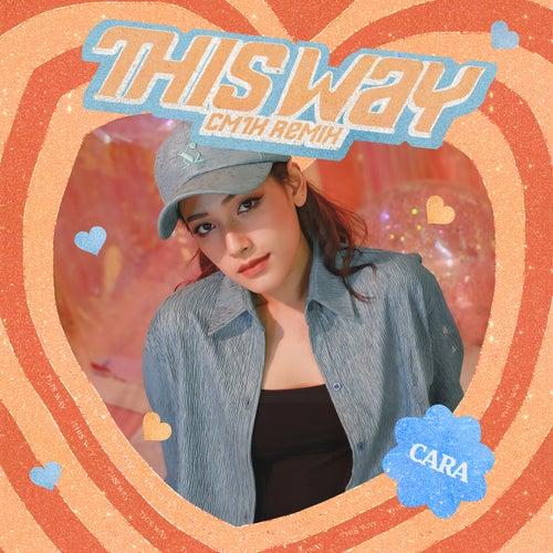 This Way (CM1X Remix)