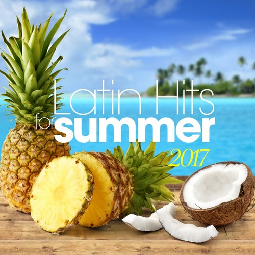 Latin Hits for Summer 2017