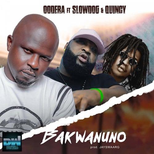 Bakwanuno (feat. Slowdog & Quincy)
