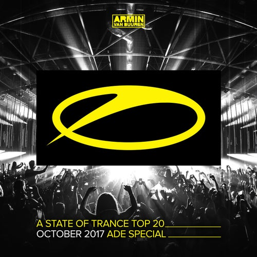 A State Of Trance Top 20 - October 2017 (Selected by Armin van Buuren) ADE Special