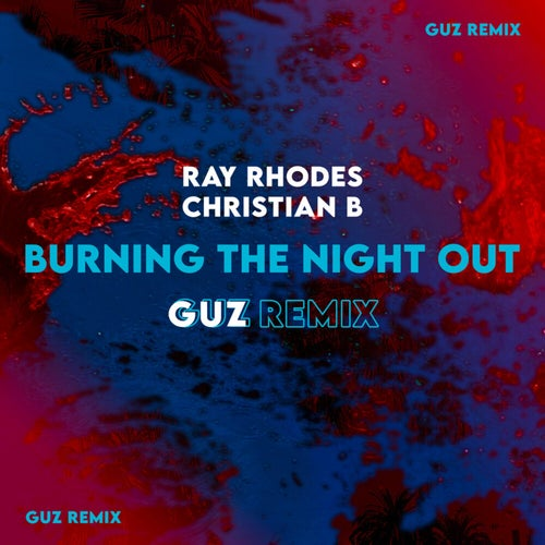 Burning the Night Out (GUZ Extended Remix)