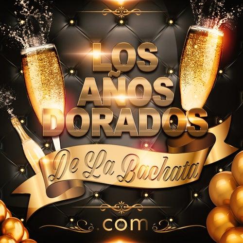 Los Años Dorados de la Bachata.Com