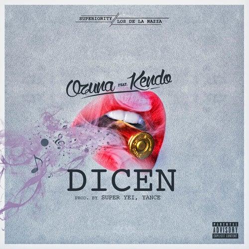 Dicen (feat. Kendo Kaponi)