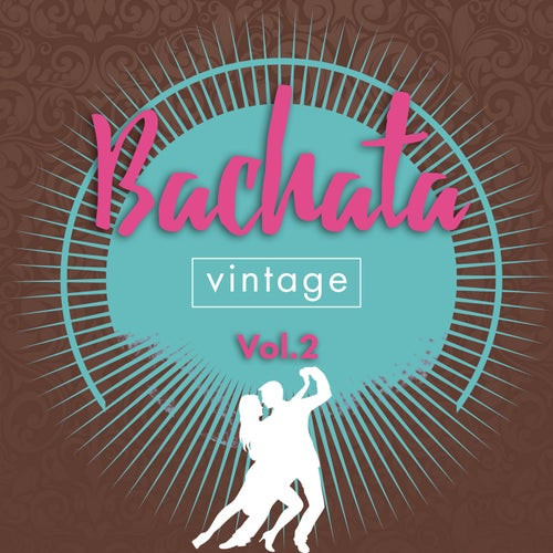 Bachata Vintage, Vol. 2