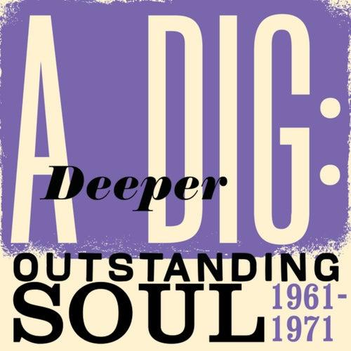 A Deeper Dig: Outstanding Soul 1961-1971
