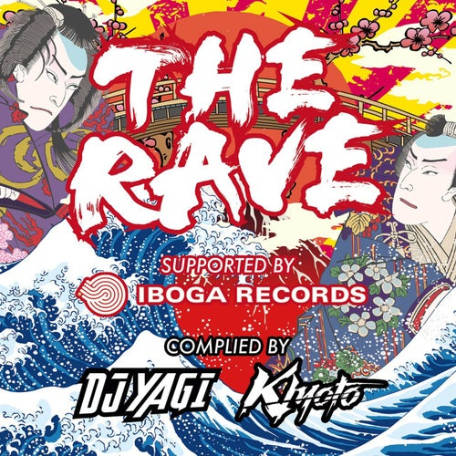 THE RAVE SUPPORTED BY IBOGA RECORDS COMPLIED BY DJ YAGI & KIYOTO