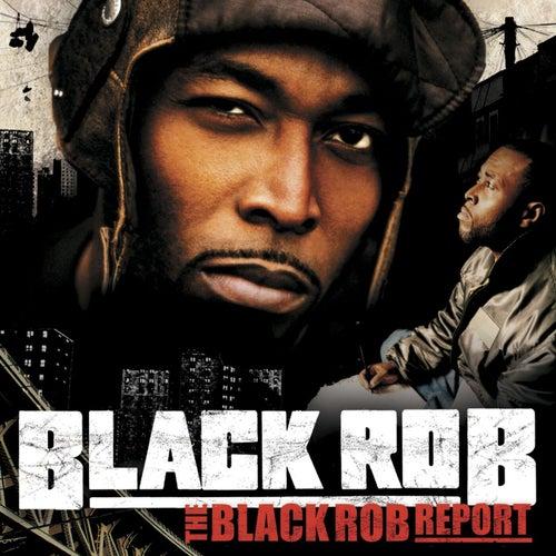 The Black Rob Report