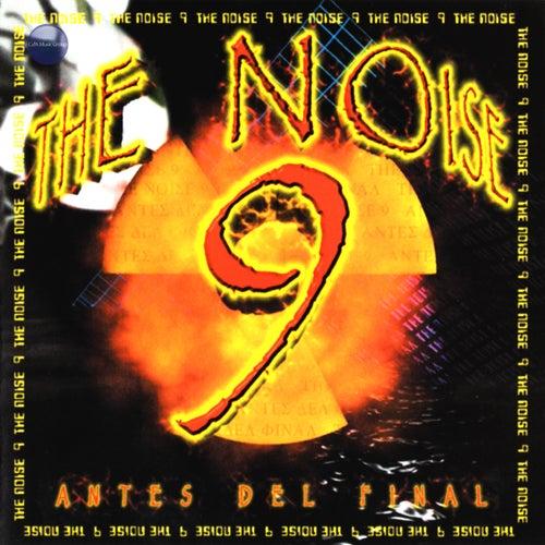 The Noise 9 - Antes del Final