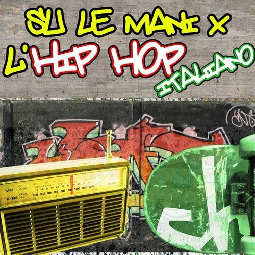 Su le mani x l'hip hop italiano