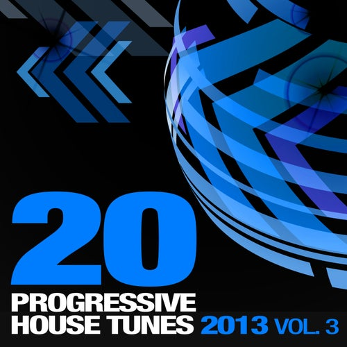 20 Progressive House Tunes 2013, Vol. 3