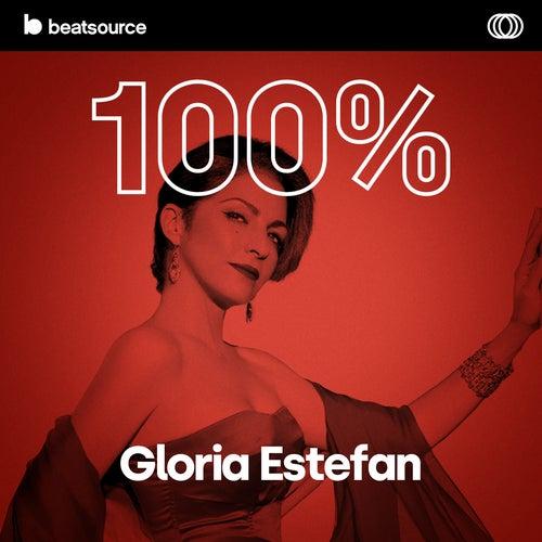 100% Gloria Estefan playlist