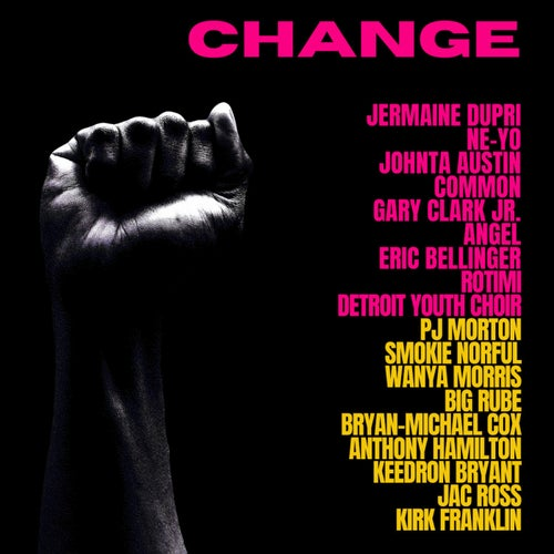 CHANGE (feat. Rotimi, Detroit Youth Choir, PJ Morton, Smokie Norful, Wanya Morris & Big Rube)