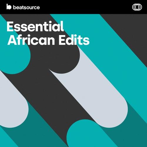 Essential African Edits playlist