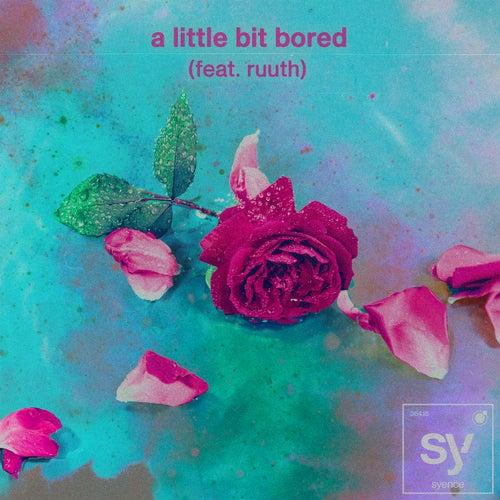 a little bit bored (feat. ruuth)