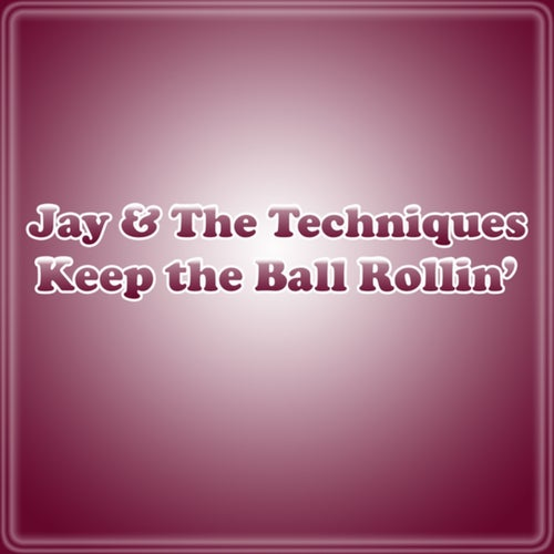 Keep The Ball Rollin'
