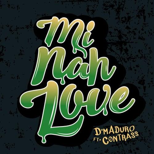 Mi Nah Love (feat. Contrass)