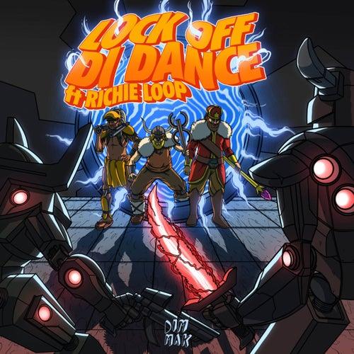 Lock Off Di Dance (feat. Richie Loop)