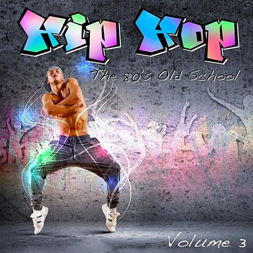 Hip Hop: The 80's Old School, Vol. 3