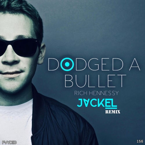 Dodged A Bullet (JackEL Remix)