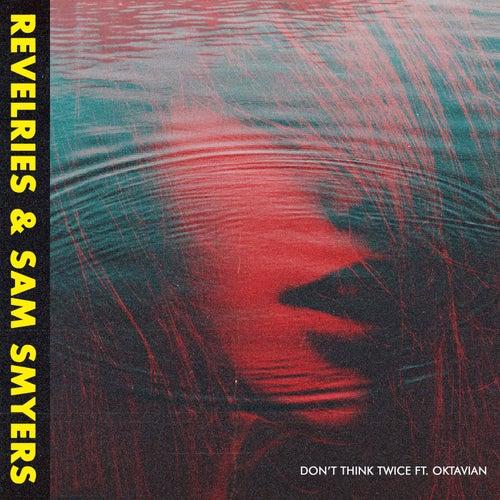 Don't Think Twice (feat. Oktavian)