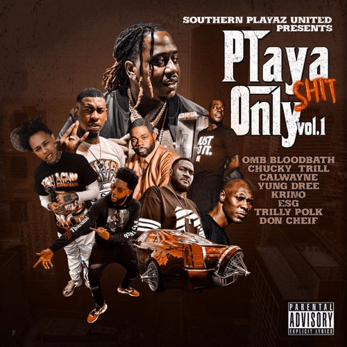 Playa Shit Only, Vol. 1