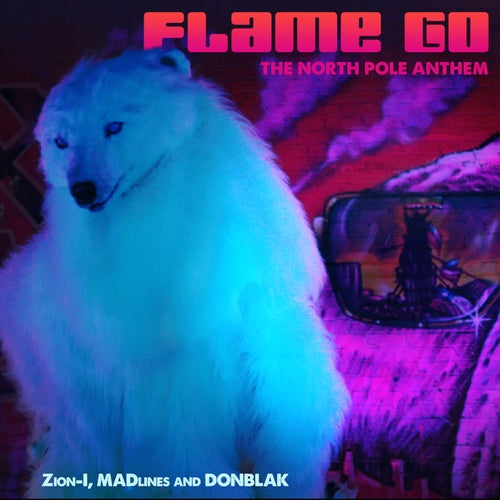 Flame Go: The North Pole Anthem