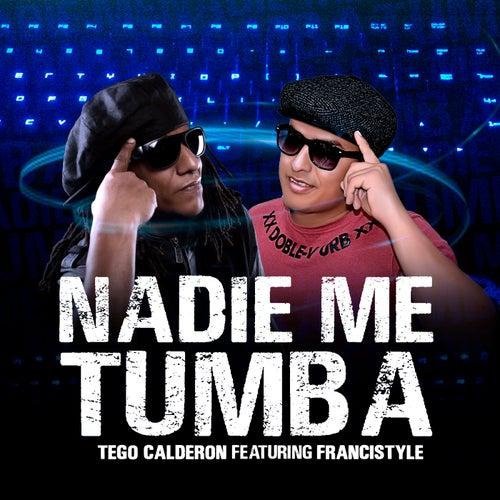 Nadie Me Tumba (feat. Francistyle)