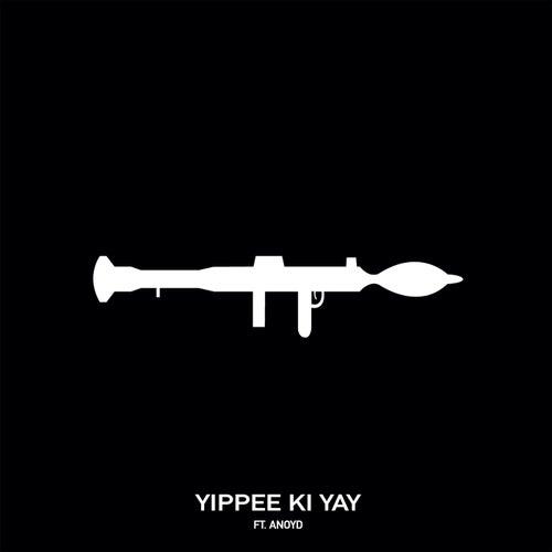 Yippee Ki Yay (feat. ANoyd)