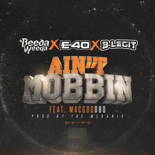 Ain't Mobbin (feat. Mac God Dbo)