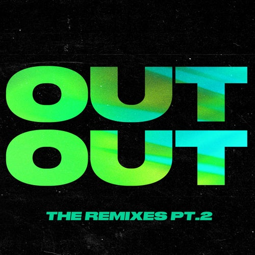 OUT OUT (feat. Charli XCX & Saweetie) [The Remixes, Pt. 2]
