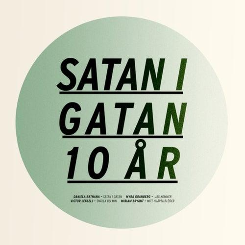 Satan i gatan 10 år