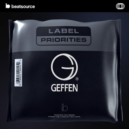 Geffen Records - Label Priorities playlist