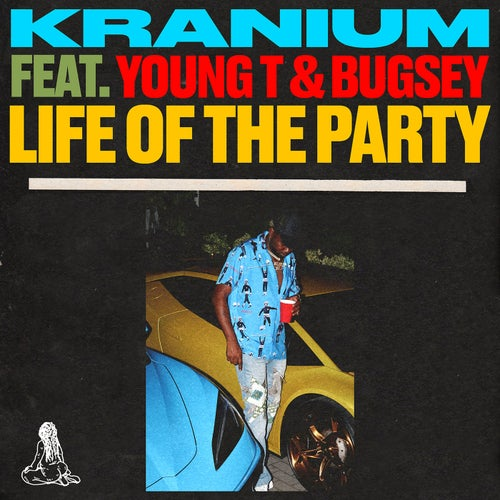 Life of The Party (feat. Young T & Bugsey)