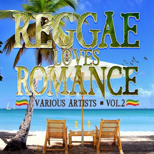 Reggae Loves Romance Vol. 2