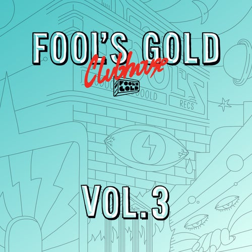 Fool's Gold Clubhouse Vol. 3