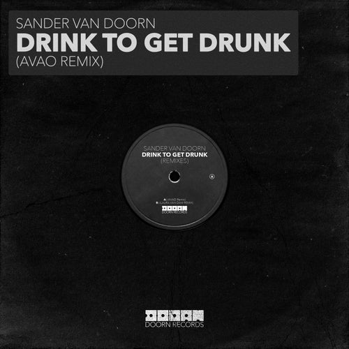 Drink To Get Drunk (Avao Remix)