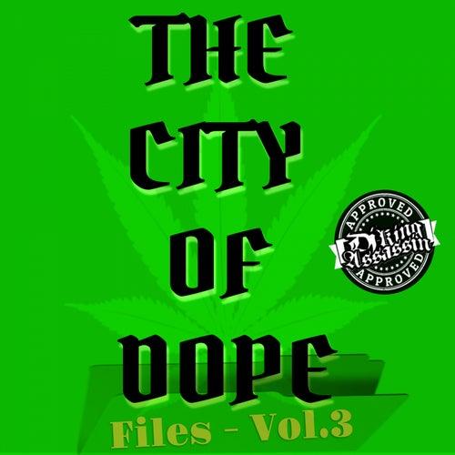 City Of Dope Files, Vol. 3