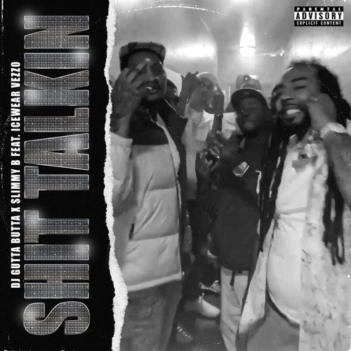 Shit Talkin (feat. Icewear Vezzo)