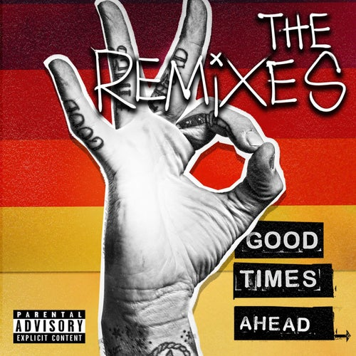 Good Times Ahead: The Remixes