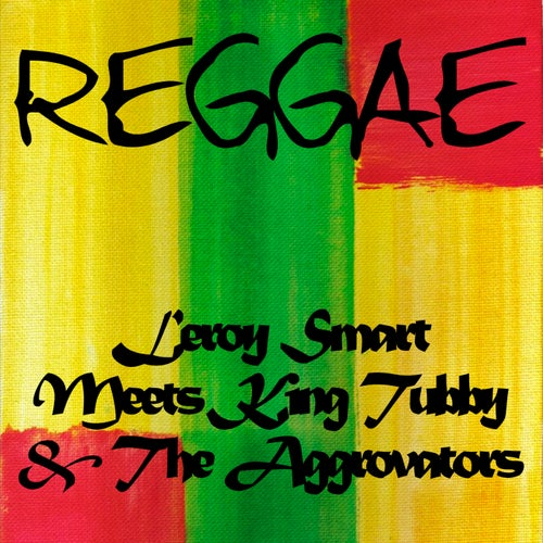 Leroy Smart Meets King Tubby & The Aggrovators