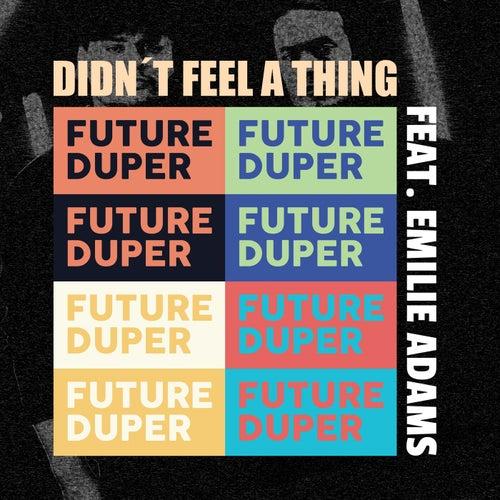 Didn't Feel A Thing (feat. Emilie Adams)