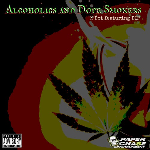 Alcoholics and Dope Smokers (feat. DIP) - Single